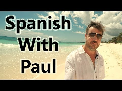 I Will Have To... Learn Spanish With Paul