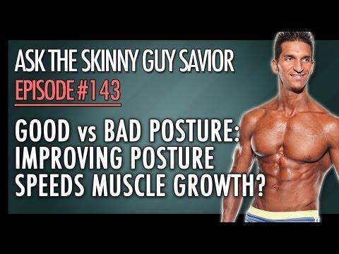 Good Posture VS Bad Posture: Improving Posture Speeds Muscle Growth?