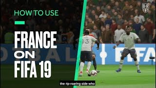 FIFA 19 Tutorial: How to Get the Best out of France