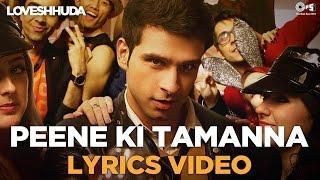 Peene Ki Tamanna Lyrics Video - Loveshhuda | Bollywood Dance Hit | Girish, Navneet, Vishal, Parichay