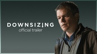 Downsizing | Final Trailer | Paramount Pictures International