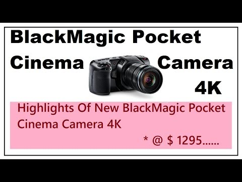 What Are The Highlights Of BalckMagic Pocket Cinema Camera 4K 2018