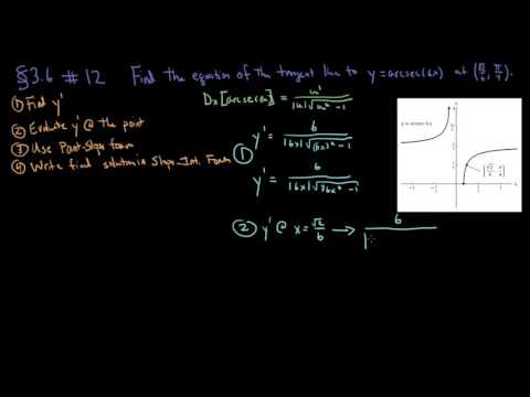 Section 3.6 - Exercises 12 - How to find the equation of a tangent line to arcsec(6x) at a point