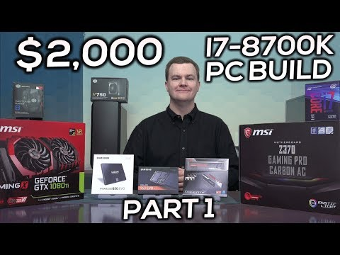 i7-8700K Gaming PC - $2,000 Cadillac Build - Part 1 - Parts Overview