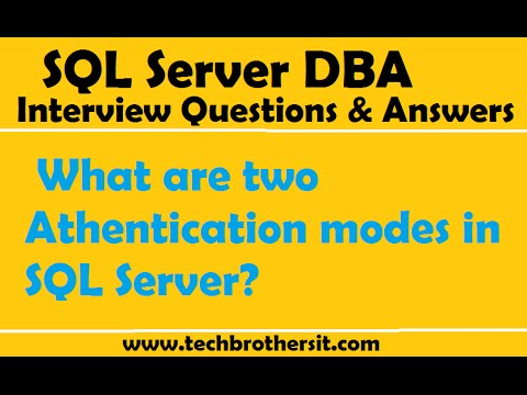 SQL Server DBA Interview Questions | What are two Athentication modes in SQL Server