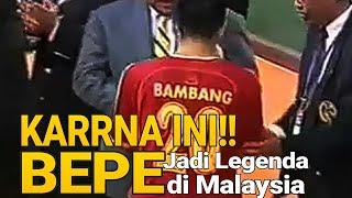 INI ALASAN KENAPA BAMBANG PAMUNGKAS (BEPE) MENJADI LEGENDA DI MALAYSIA