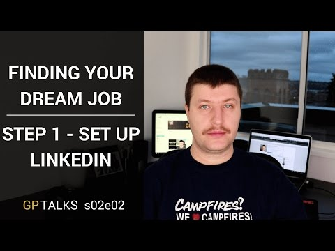 Step 1 - set up your Linkedin right - Finding your dream job - GPTalks s02e02
