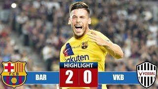Ваrсеlоnа vs Viѕѕеl Kоbе 2-0 Highlights & Goals | Resumen y Goles (27/07/2019)