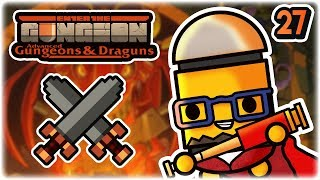 The Gunfather | Part 27 | Let's Play: Enter the Gungeon Advanced Gungeons and Draguns | AG&D