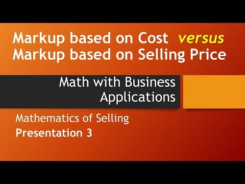 Markup based on Cost vs. Markup based on Selling Price-Math w/ Business Apps, Mathematics of Selling