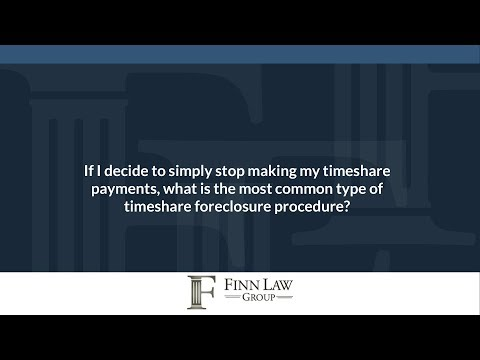 If I decide to simply stop making my timeshare payments, what is the most common type...