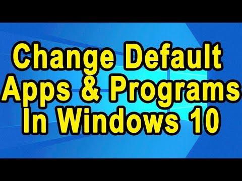 Change default Apps and Program in Windows 10