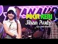 Jihan Audy - Pikir Keri (Music Video)