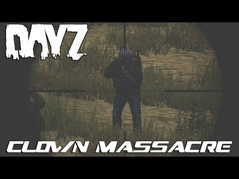 Clown Massacre! : DayZ RP (EP2)