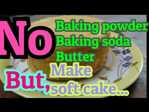 Without baking powder,baking soda and butter make soft cake...