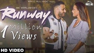 Runway (Full Video) IBE Worldwide | New Punjabi Songs 2018 | White Hill Music