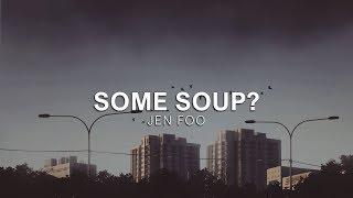 Jen Foo - Some Soup? | Vibes Release