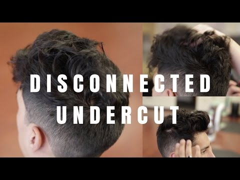 DISCONNECTED UNDERCUT | Best for Wavy Hair | Mens Hairstyles 2017