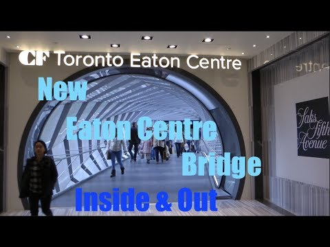 New Eaton Centre Bridge, Inside & Out - Very Cool!