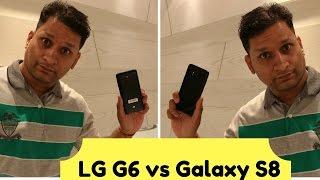 Samsung Galaxy S8 vs LG G6 | Infinity vs FULL Vision | Sharmaji Technical