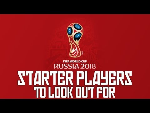 FIFA 18 WORLD CUP MODE - STARTER PLAYERS TO LOOK OUT FOR