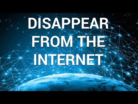 How to Disappear from the Internet