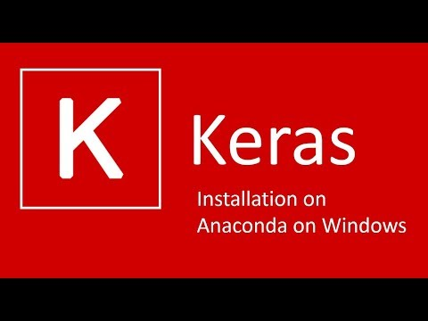 How to install Keras (Python deep learning library) on Anaconda on Windows OS