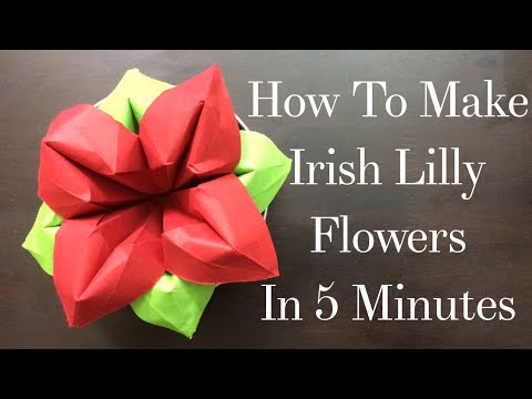 Easy Irish Lilly Flower in 5 Minutes - The Origamist EP18