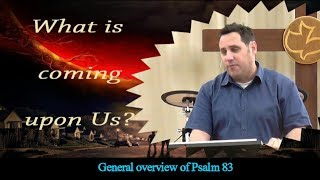PROPHECY REVEALED JUN 25, 2017 - GENERAL OVERVIEW OF PSALM 83