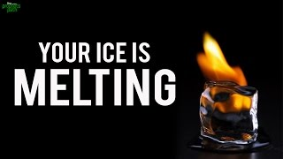 Your Ice Is Melting
