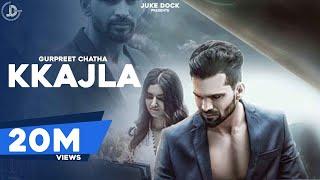 KKAJLA (Full Song) | Gurpreet Chattha | Juke Dock | Latest Punjabi Songs 2017
