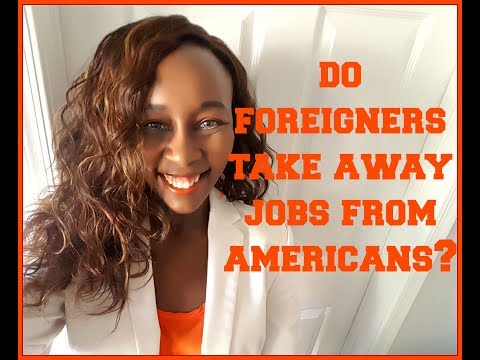 Do Foreigners Take Away Jobs From Americans?