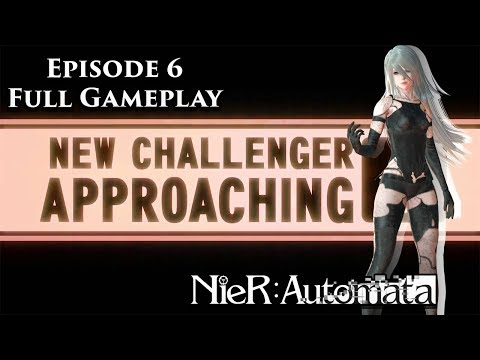 NieR Automata   EP 6 - A New Challenger Approaches