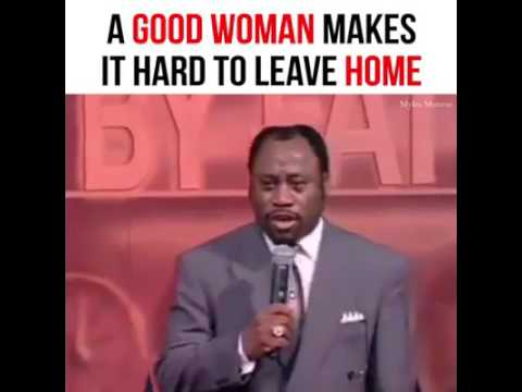 A good woman makes it hard to leave home by Myles Munroe