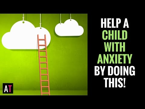 Help a Child with Anxiety by Setting Up This One Simple Thing. Part 4