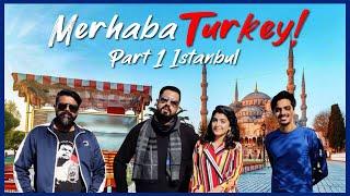 Marhaba Turkey | Part 1 - Istanbul | Bekaar Films