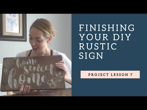How to Finish a Rustic Wood Sign!