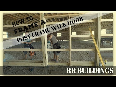 Tutorial on how to frame a walk door in a post frame