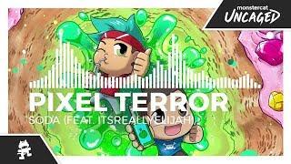 Pixel Terror - Soda (feat. itsreallyelijah) [Monstercat Release]