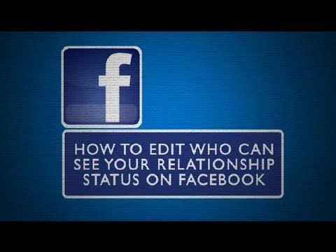 How to Edit Who Can See Your Relationship Status on Facebook : Everything Facebook