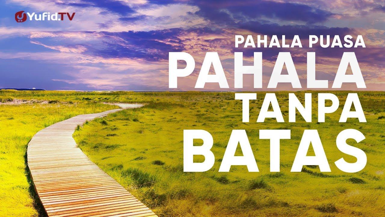 Keutamaan Bulan Ramadhan:  Pahala Puasa Pahala Tanpa Batas – Ustadz Johan Saputra Halim M.HI.