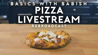 Livestream #5 Pizza   Basics with Babish