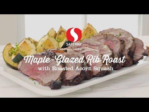 Maple-Glazed Rib Roast with Roasted Acorn Squash | 12 Roasts | Safeway