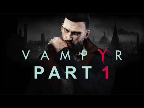 Vampyr - Let's Play - Part 1 -