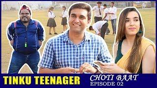 Tinku Teenager   Episode 02 - Choti Baat   Lalit Shokeen Films
