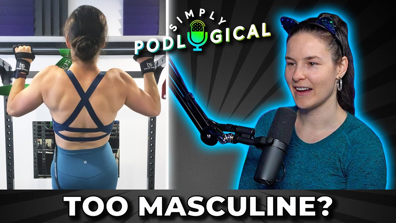 """Strong Like a """"Man""""? Women & Weightlifting  - SimplyPodLogical #51"""