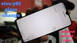 Vivo y95 broken glass replacement | without mobile open | glass change