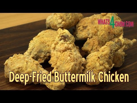 Deep Fried Buttermilk Chicken - Super Juicy, Super Tender, Super Tasty