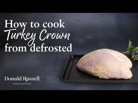 How to cook Turkey Crown from defrosted