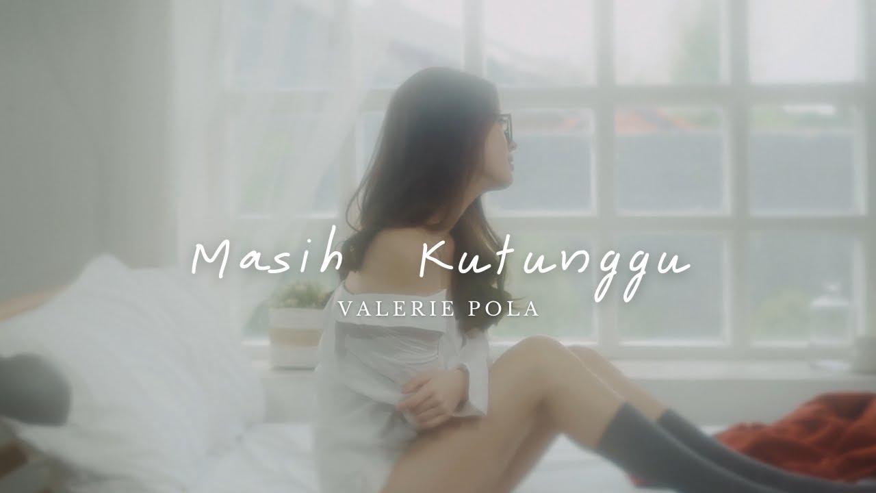Valerie Pola - Masih Kutunggu